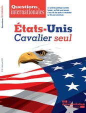Questions internationales : États-Unis : cavalier seul - n°98
