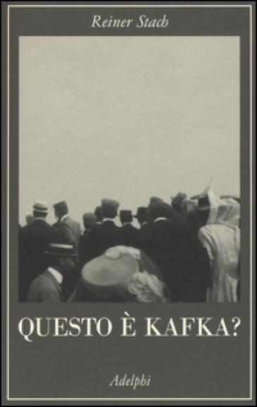 Questo è Kafka? - Reiner Stach  