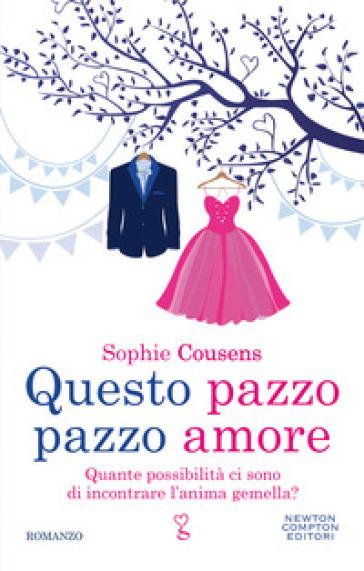 Questo pazzo pazzo amore - Sophie Cousens - Libro - Mondadori Store