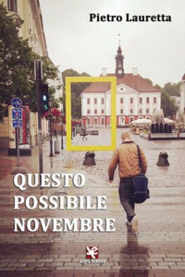 Questo possibile novembre - Pietro Lauretta |