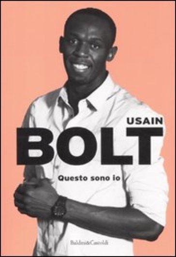 Questo sono io - Usain Bolt |