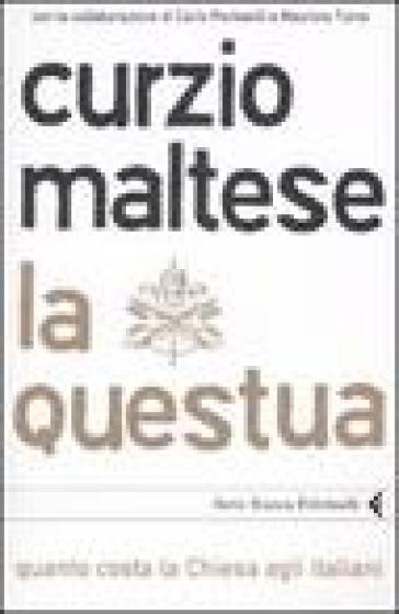 Questua. Quanto costa la Chiesa agli italiani (La) - Curzio Maltese  