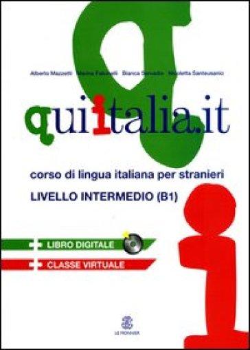 Qui Italia.it. Corso di lingua italiana per stranieri. Livello B1. Con CD-ROM. Con CD Audio -  pdf epub