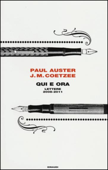 Qui e ora. Lettere 2008-2011 - Paul Auster  