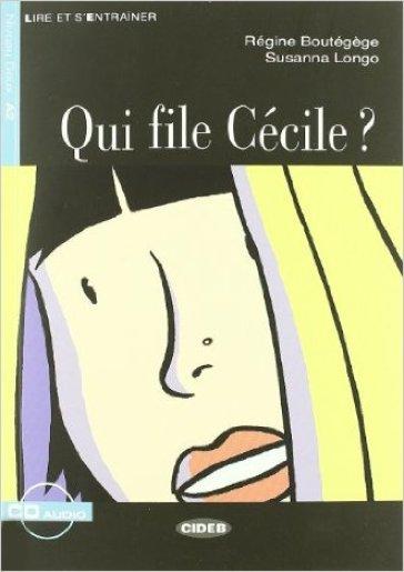 Qui file Cécile? Con CD-ROM - Regine Boutegege | Kritjur.org