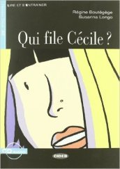 Qui file Cécile? Con CD-ROM