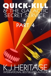 Quick-Kill And The Galactic Secret Service (Part Four)