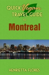 Quick Vegan Travel Guide to Montreal