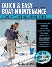 Quick and Easy Boat Maintenance, 2nd Edition : 1,001 Time-Saving Tips: 1,001 Time-Saving Tips
