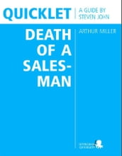 Quicklet on Arthur Miller s Death of a Salesman (CliffNotes-like Book Summary and Analysis)