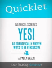 Quicklet on Noah Goldstein, Steve Martin and Robert Cialdini s Yes!