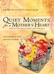 Quiet Moments for a Mother s Heart