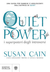 Quiet power. I superpoteri degli introversi
