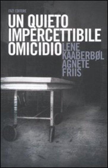 Quieto, impercettibile omicidio (Un) - Lene Kaaberbol | Ericsfund.org