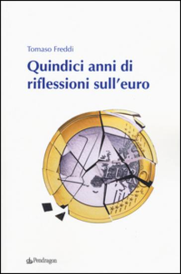 Quindici anni di riflessioni sull'euro - Tomaso Freddi | Jonathanterrington.com