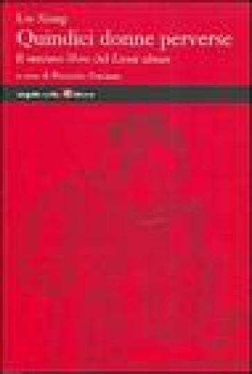 Quindici donne perverse. Il settimo libro del Lienu zhuan - Xiang Liu |