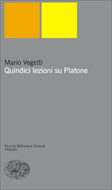 Quindici lezioni su Platone - Mario Vegetti |