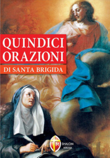 Quindici orazioni di santa Brigida - Brigida di Svezia (santa) |