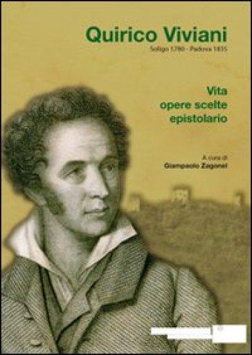 Quirico Viviani, Soligo 1780-Padova 1835. Vita, opere scelte, epistolario - G. Zagonel |