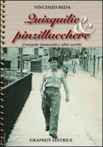 Quisquillie & pinzillacchere. Cronache immorali e altri scritti - Vincenzo Reda pdf epub