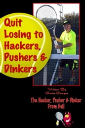 Quit Losing to Hackers, Pushers & Dinkers