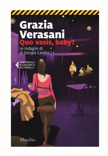 Quo vadis, baby? - Grazia Verasani  