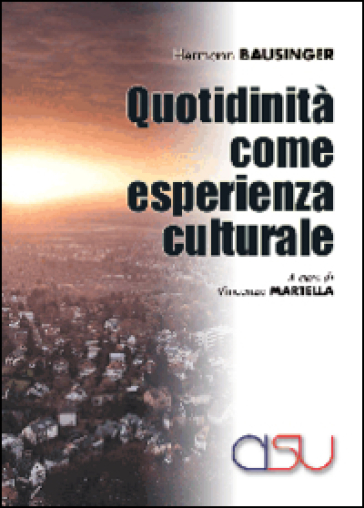 Quotidianità come esperienza culturale - Hermann Bausinger | Jonathanterrington.com