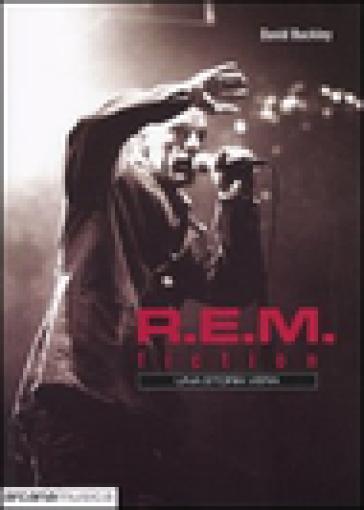 R.E.M. Fiction. Una storia vera - David Buckley |