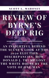 REVIEW OF BYRNE S DEEP RIG: