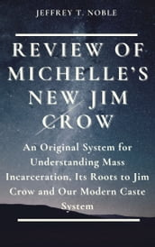 REVIEW OF MICHELLE S NEW JIM CROW: