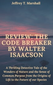 REVIEW: THE CODE BREAKER BY WALTER ISAACSON: