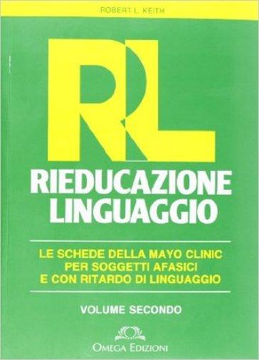 RL. Rieducazione linguaggio. 2. - Keith L. Robert  