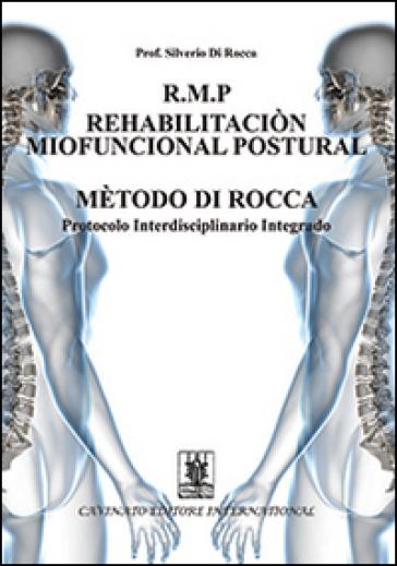 R.M.P. rehabilitacion miofuncional postural metodo di Rocca. Protocolo interdisciplinario integrado - Silverio Di Rocca | Rochesterscifianimecon.com
