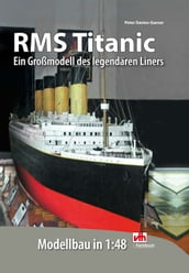 RMS Titanic - Modellbau in 1:48