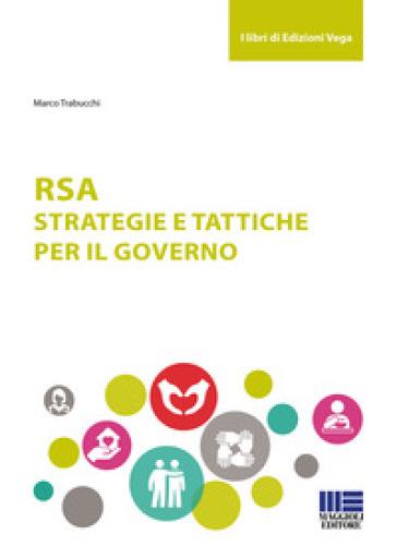 RSA. Strategie e tattiche per il governo - Marco Trabucchi  