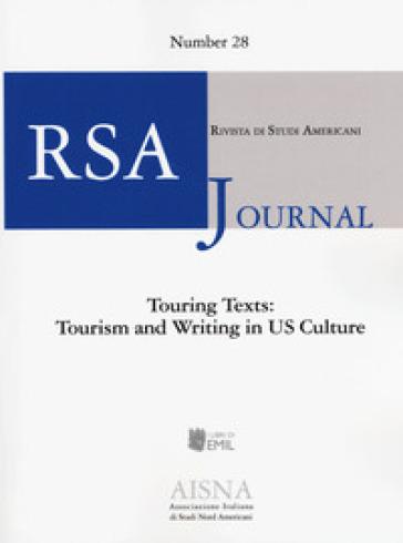 RSA journal. Rivista di studi americani. 28: Touring Texts: tourism and writing in US Culture - S. Francescato |