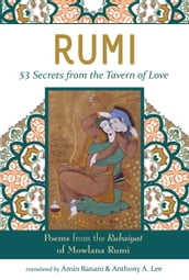 RUMI - 53 Secrets from the Tavern of Love