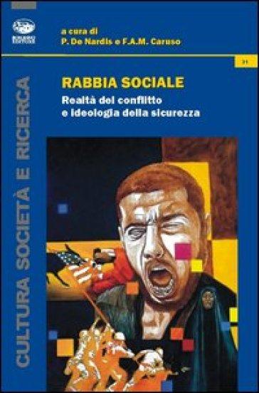 Rabbia sociale. Realtà del conflitto e ideologia della sicurezza - P. De Nardis |