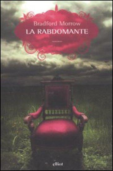 Rabdomante (La) - Bradford Morrow | Rochesterscifianimecon.com