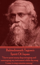 Rabindranath Tagore - The Spirit Of Japan