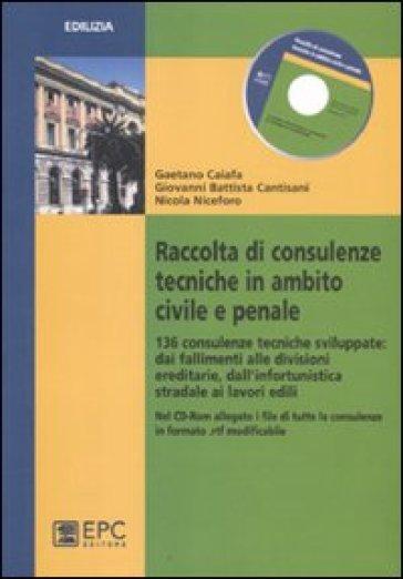 Raccolta di consulenze tecniche in ambito civile e penale - Gaetano Caiafa   Rochesterscifianimecon.com