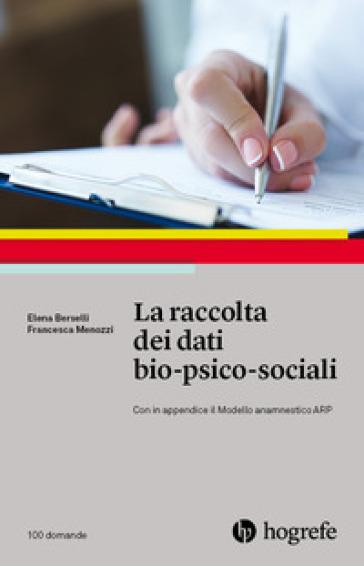 Raccolta dei dati bio-psico-sociali - Elena Berselli | Jonathanterrington.com