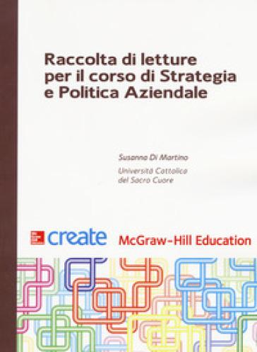 Raccolta di letture per il corso di Strategia e politica aziendale - Susanna Di Martino   Rochesterscifianimecon.com