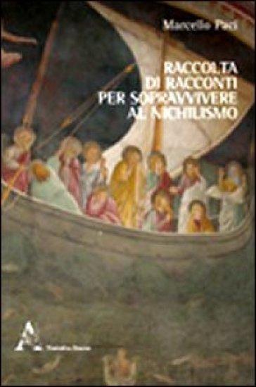 Raccolta di pensieri per sopravvivere al nichilismo - Marcello Paci | Kritjur.org