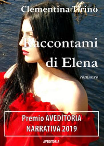 Raccontami di Elena - Clementina tirino |