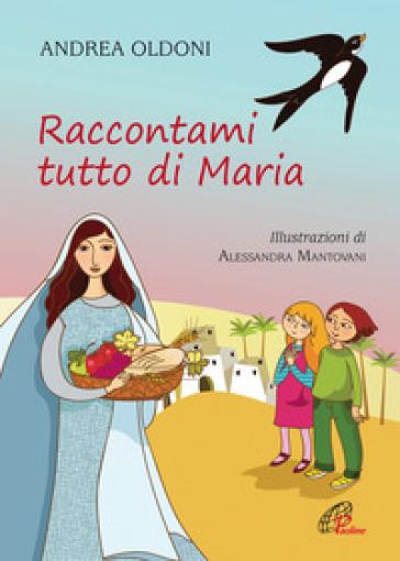 Raccontami tutto di Maria - Andrea Oldoni | Kritjur.org