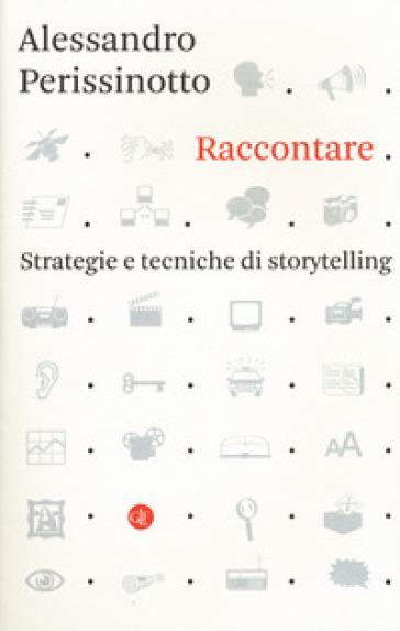 Raccontare. Strategie e tecniche di storytelling - Alessandro Perissinotto pdf epub
