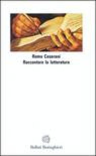 Raccontare la letteratura - Remo Ceserani |