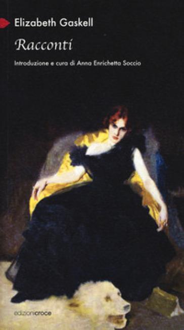 Racconti (1840-1857) - Elizabeth Gaskell |
