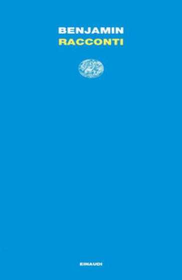Racconti - Walter Benjamin  